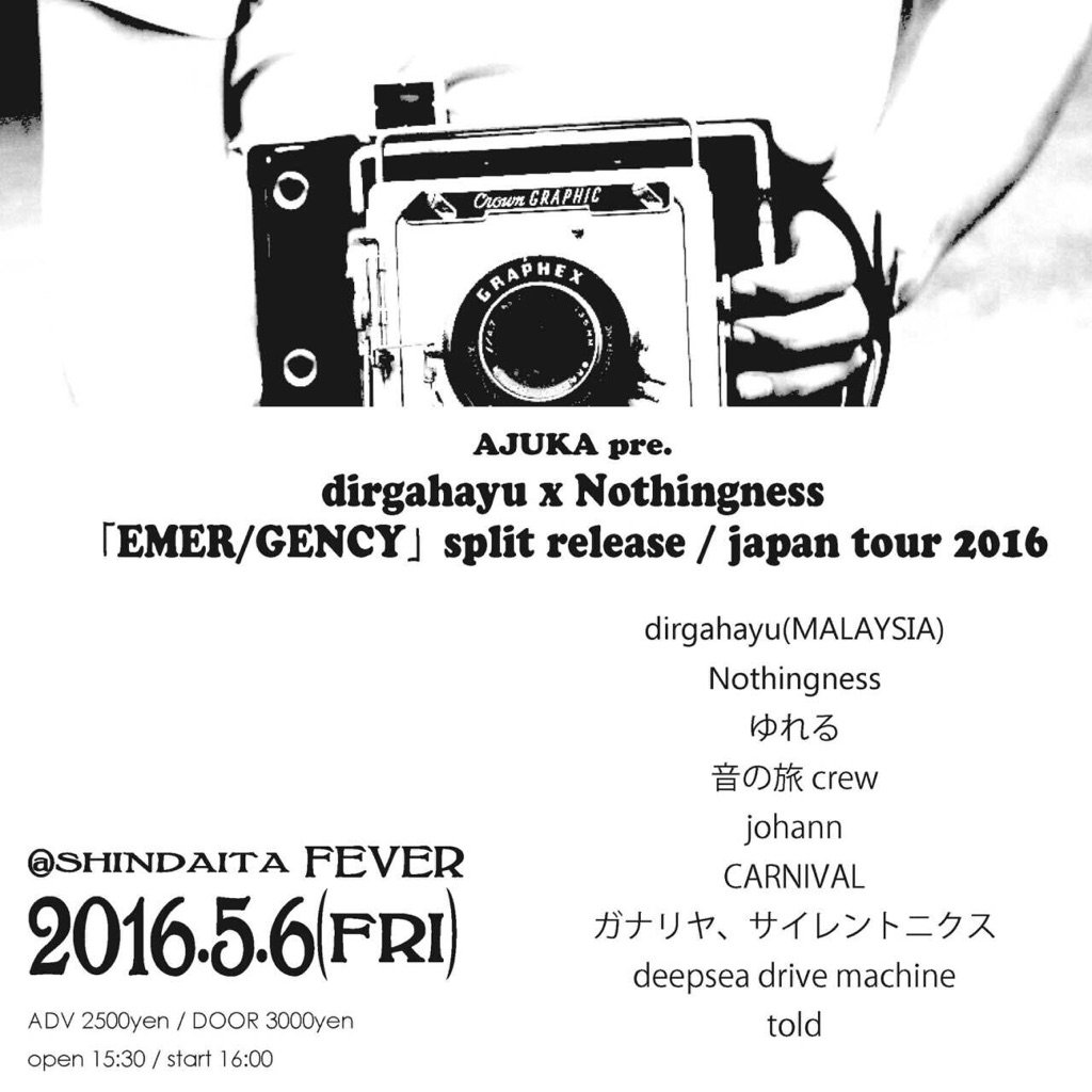 AJUKA pre.DIRGAHAYU×NothingnessEMER/GENCY」split release / japan tour 2016